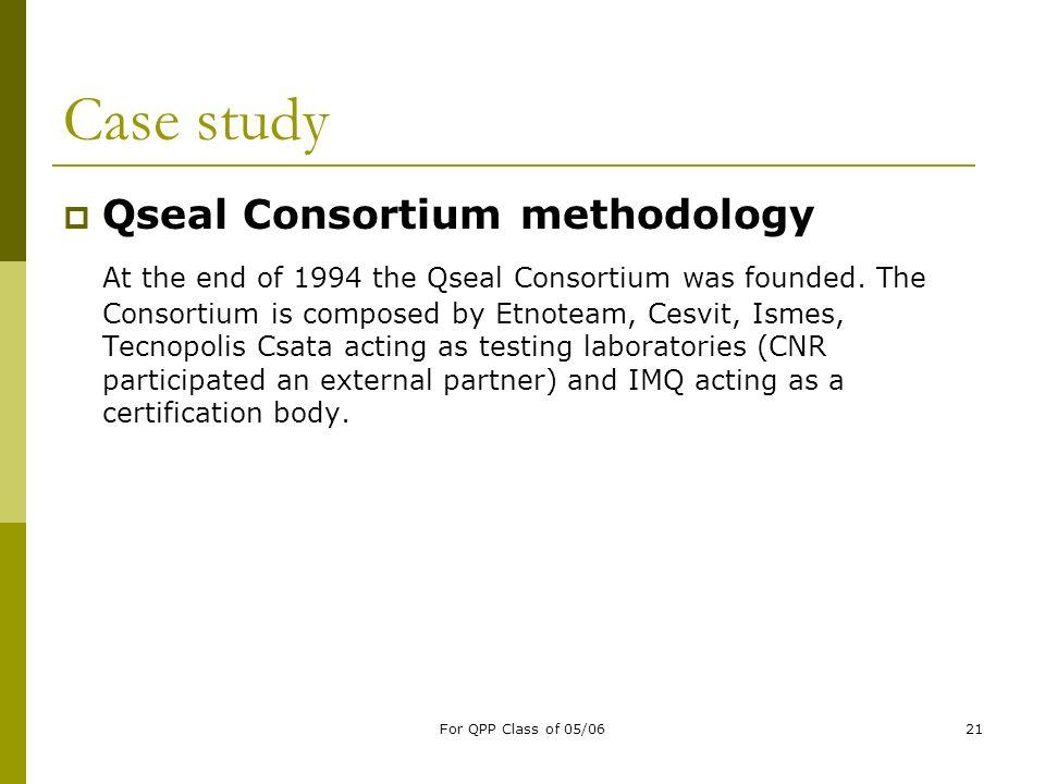 Case study Qseal Consortium methodology