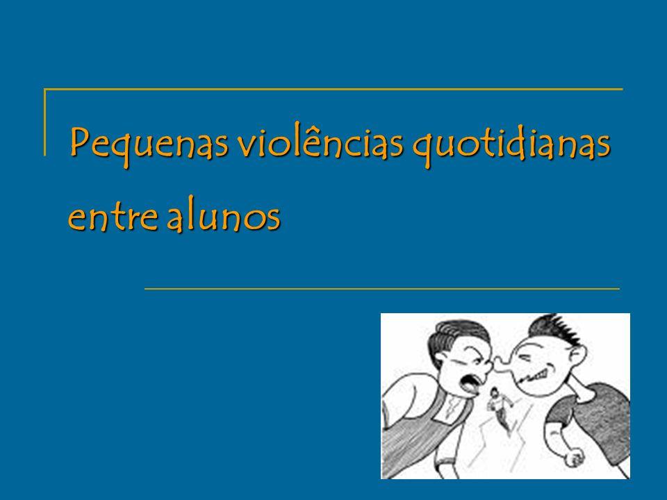 Pequenas violências quotidianas entre alunos