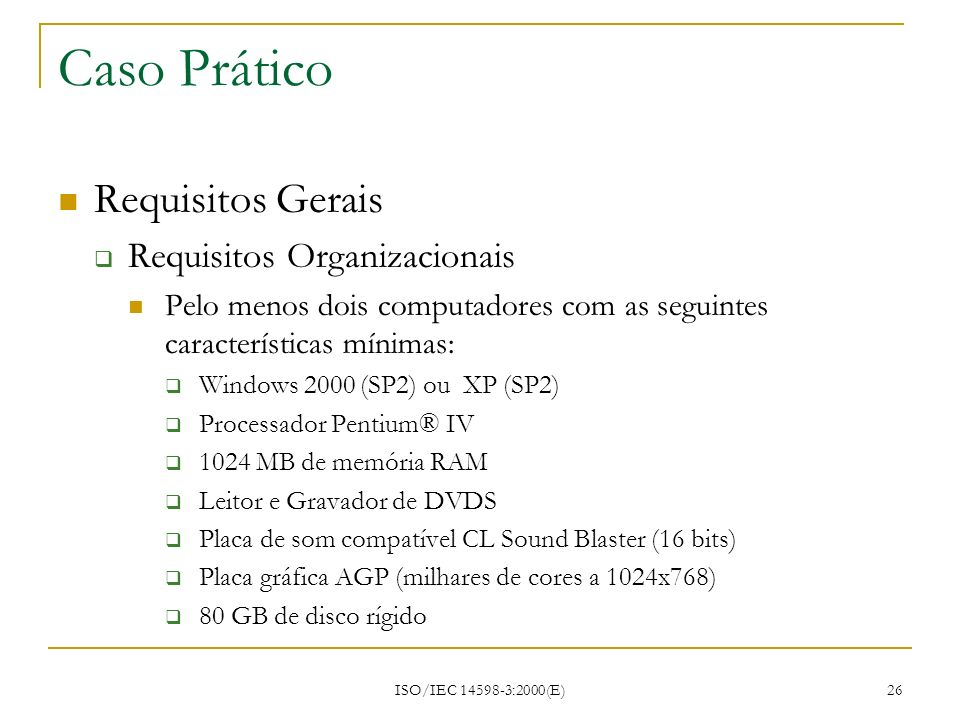 Caso Prático Requisitos Gerais Requisitos Organizacionais