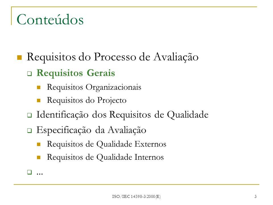 Conteúdos Requisitos do Processo de Avaliação Requisitos Gerais