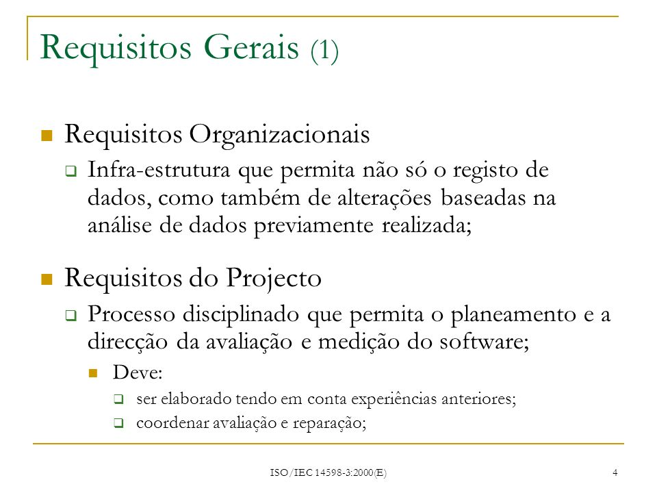 Requisitos Gerais (1) Requisitos Organizacionais
