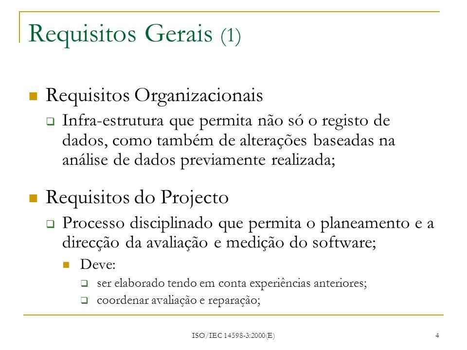 Requisitos Gerais (1) Requisitos Organizacionais