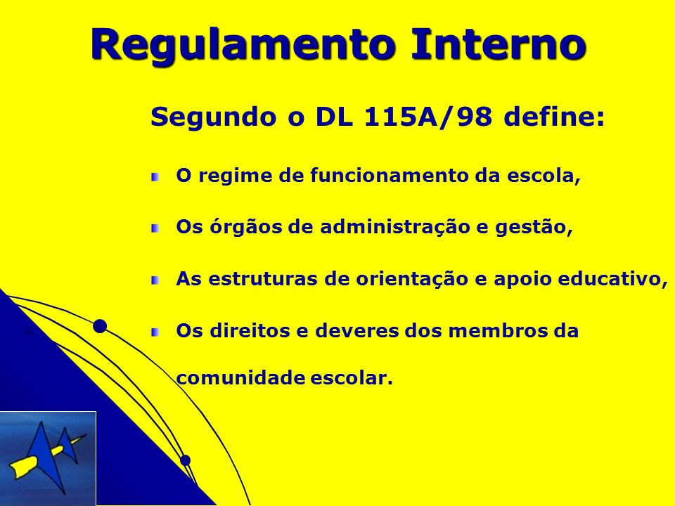 Regulamento Interno Segundo o DL 115A/98 define: