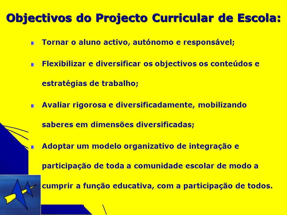 Objectivos do Projecto Curricular de Escola: