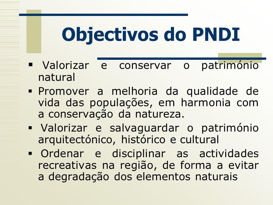 Objectivos do PNDI Valorizar e conservar o património natural