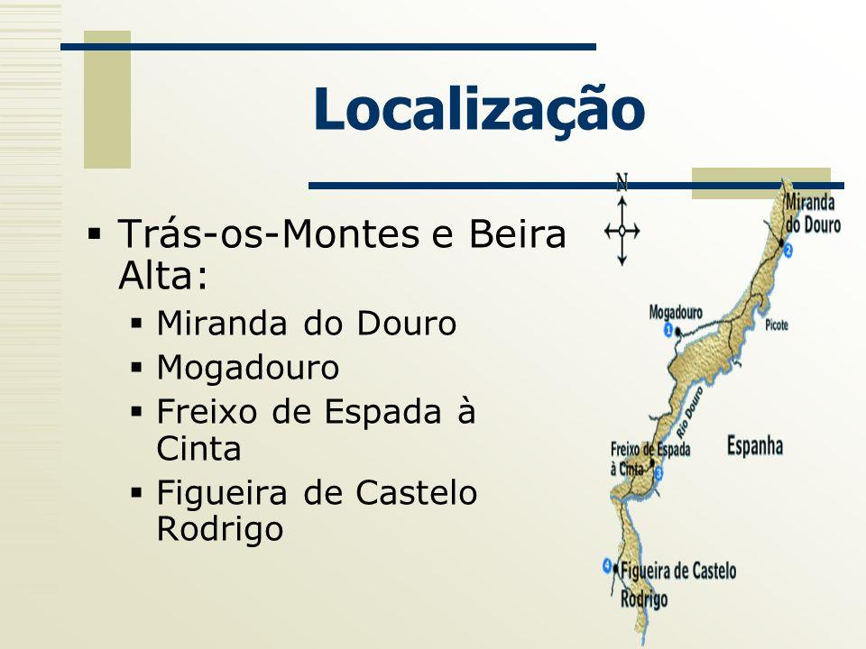 Localização Trás-os-Montes e Beira Alta: Miranda do Douro Mogadouro