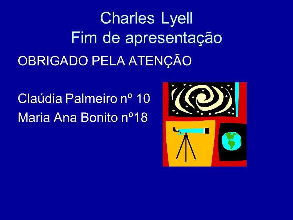 Charles Lyell Fim de apresentação