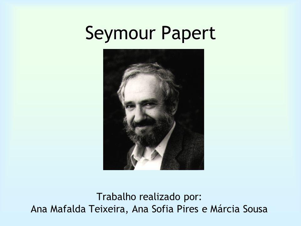 Seymour Papert Trabalho realizado por: