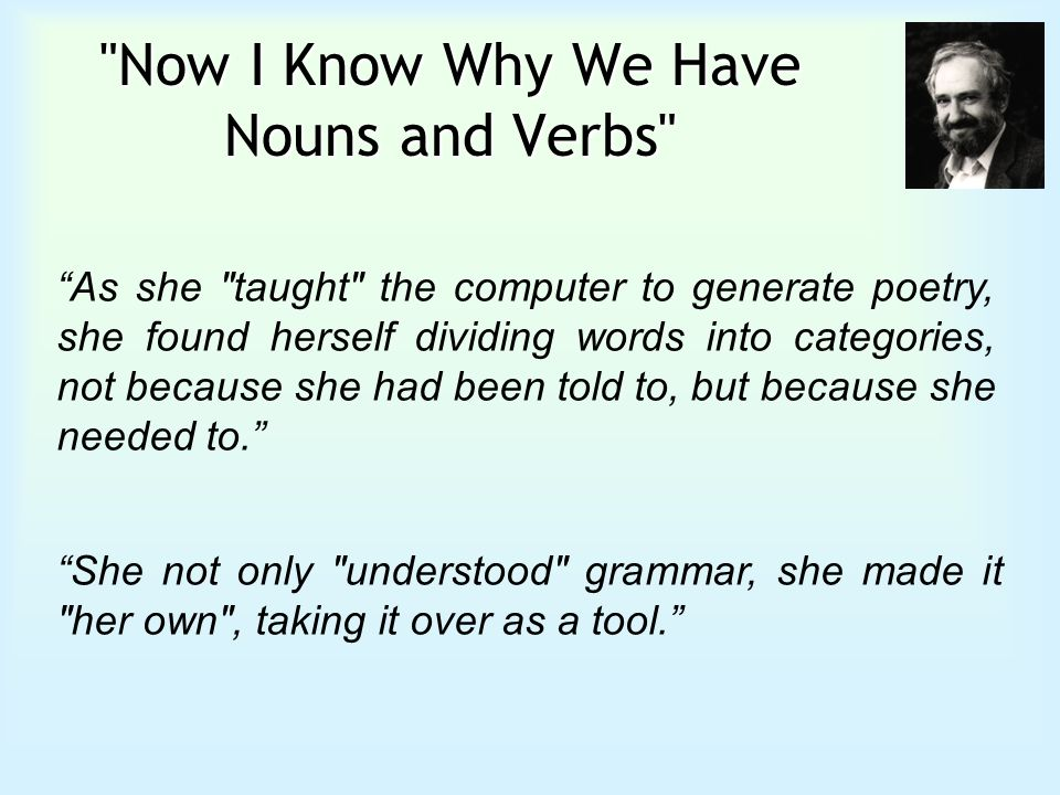 Now I Know Why We Have Nouns and Verbs