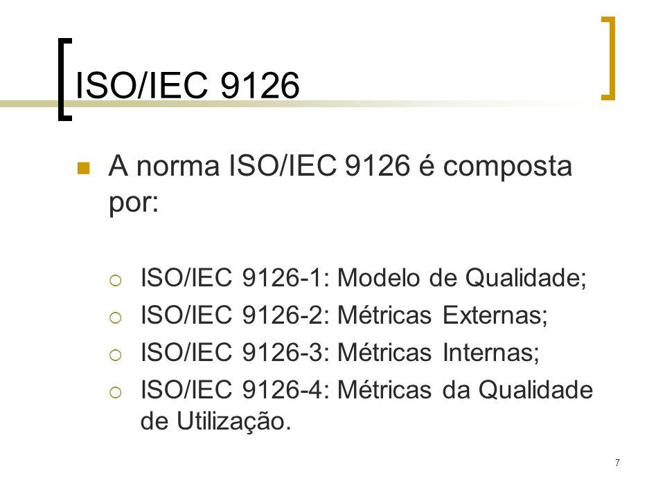 ISO/IEC 9126 A norma ISO/IEC 9126 é composta por: