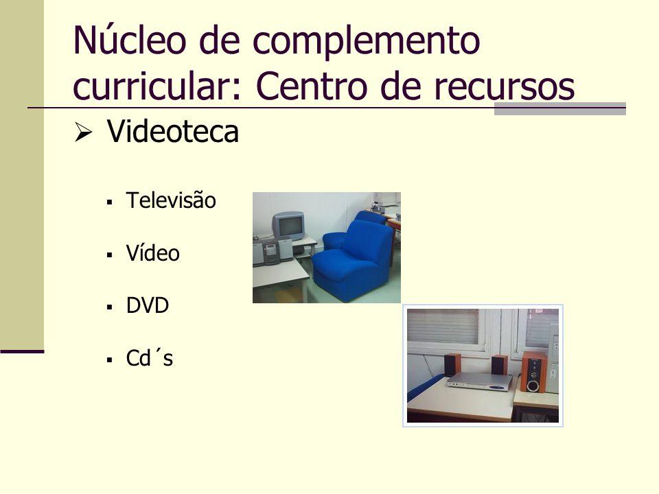 Núcleo de complemento curricular: Centro de recursos