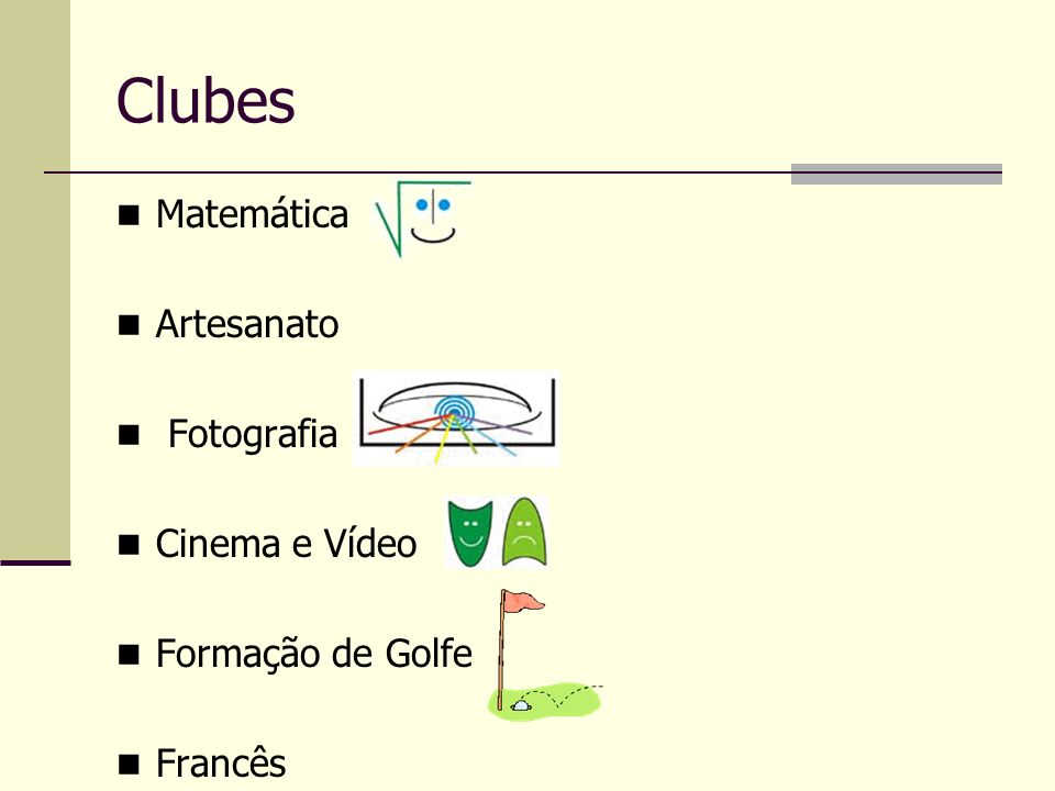 Clubes Matemática Artesanato Fotografia Cinema e Vídeo