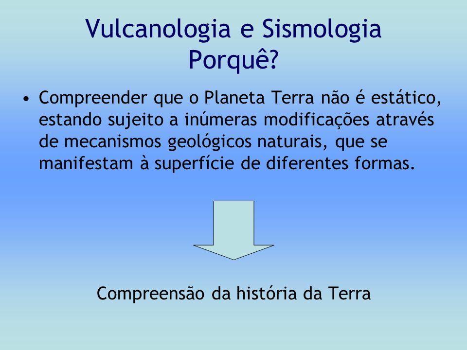 Vulcanologia e Sismologia Porquê