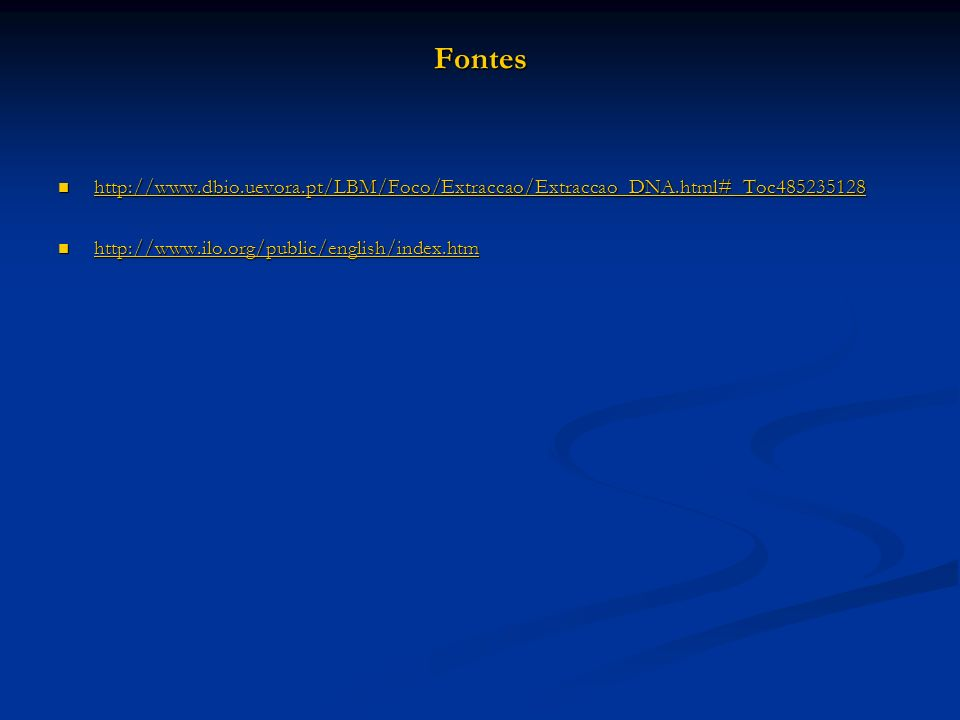 Fontes http://www.dbio.uevora.pt/LBM/Foco/Extraccao/Extraccao_DNA.html#_Toc485235128.