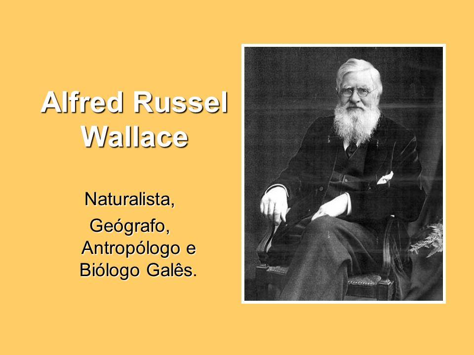 Geógrafo, Antropólogo e Biólogo Galês.