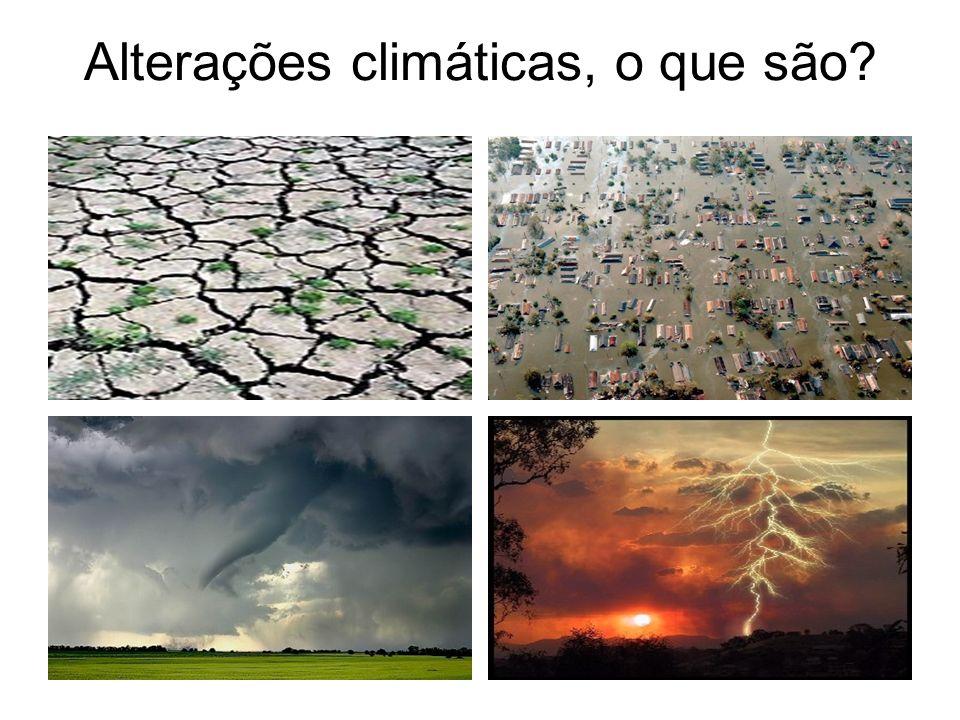 Alterações climáticas, o que são