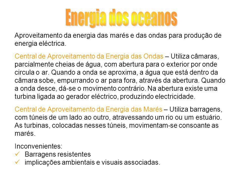 Energia dos oceanosAproveitamento da energia das marés e das ondas para produção de. energia eléctrica.