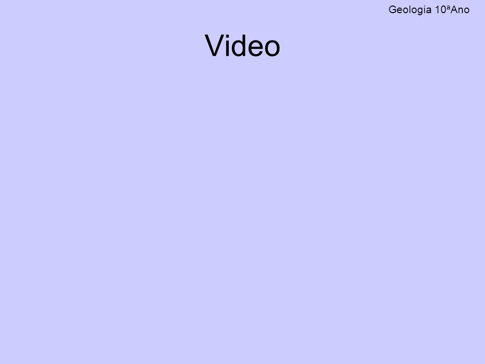 Geologia 10ªAno Video