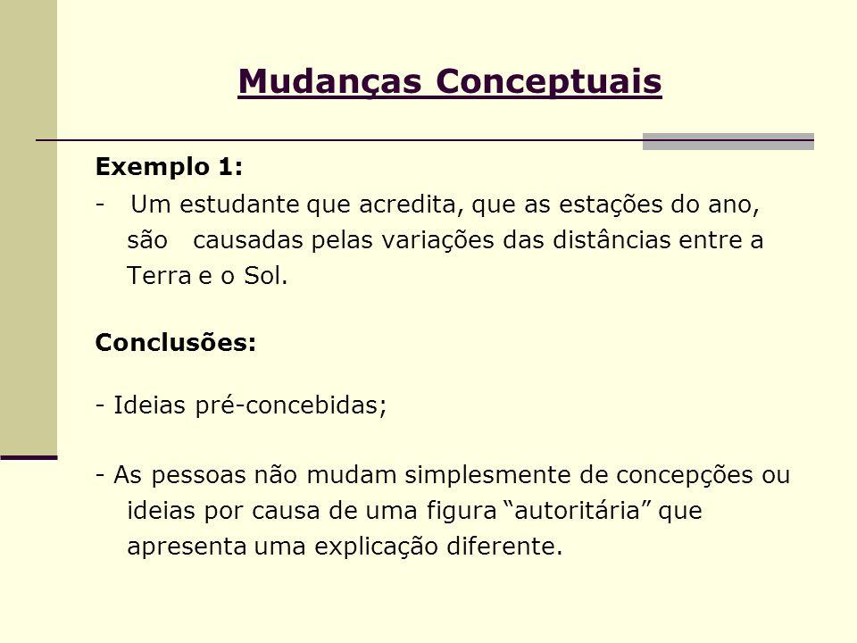 Mudanças Conceptuais Exemplo 1: