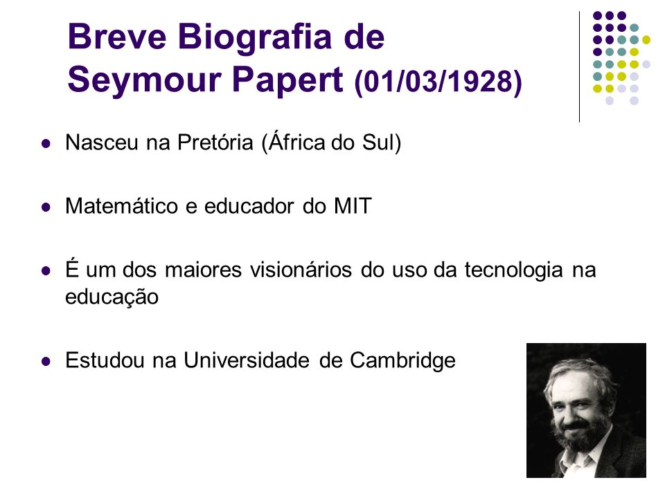 Breve Biografia de Seymour Papert (01/03/1928)
