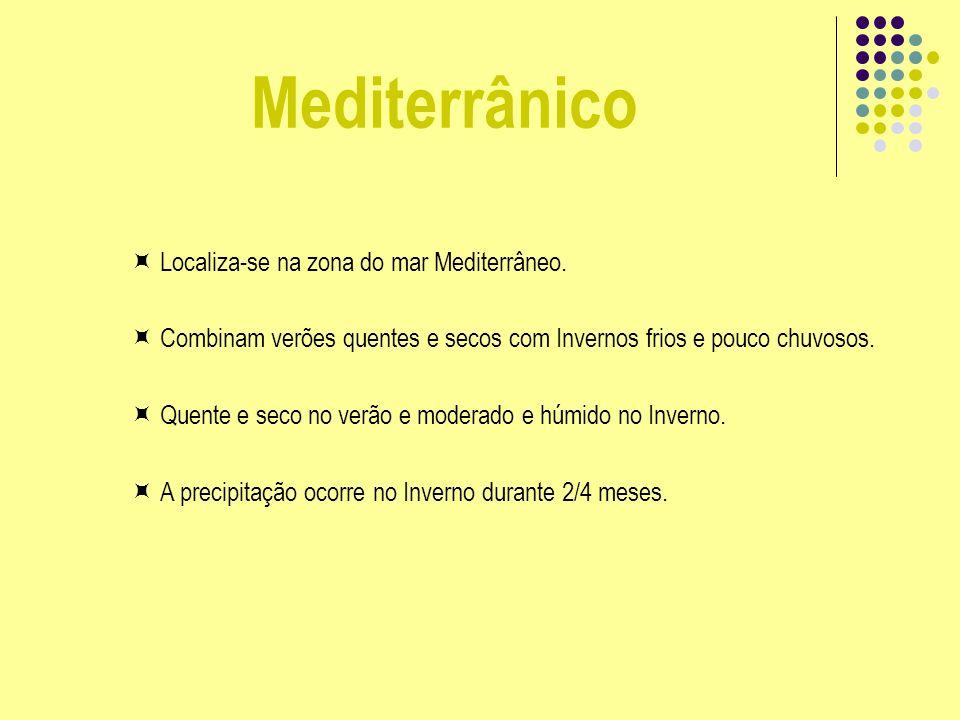 Mediterrânico  Localiza-se na zona do mar Mediterrâneo.