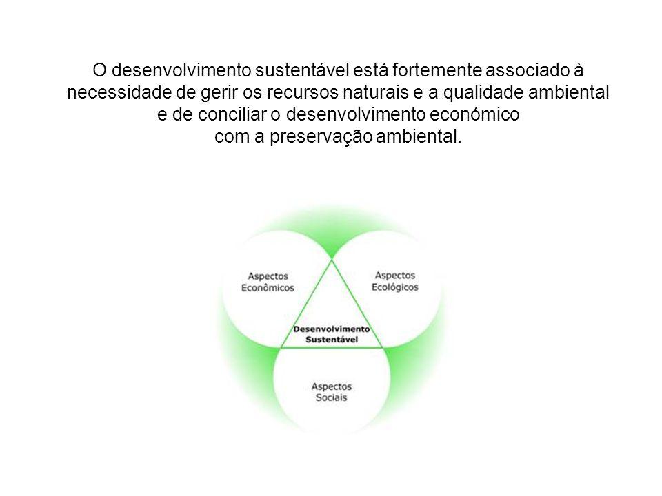 O desenvolvimento sustentável está fortemente associado à