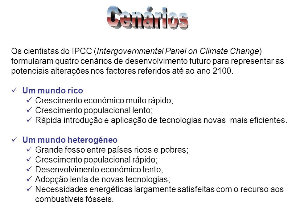 Cenários Os cientistas do IPCC (Intergovernmental Panel on Climate Change) formularam quatro cenários de desenvolvimento futuro para representar as.
