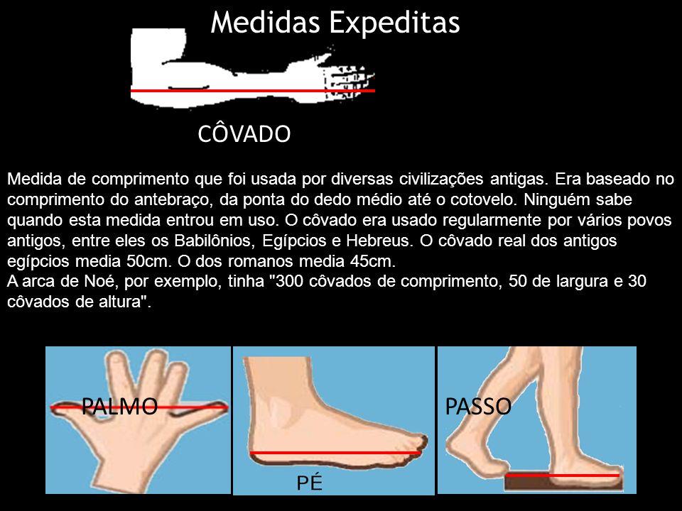 Medidas Expeditas CÔVADO PASSO PALMO PASSO PALMO
