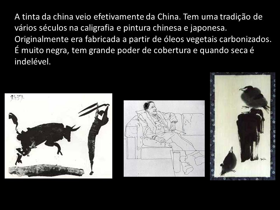 A tinta da china veio efetivamente da China