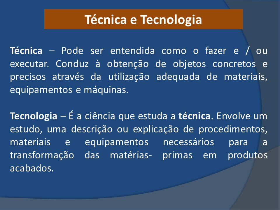 Técnica e Tecnologia