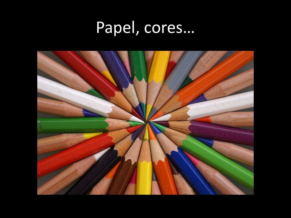 Papel, cores…