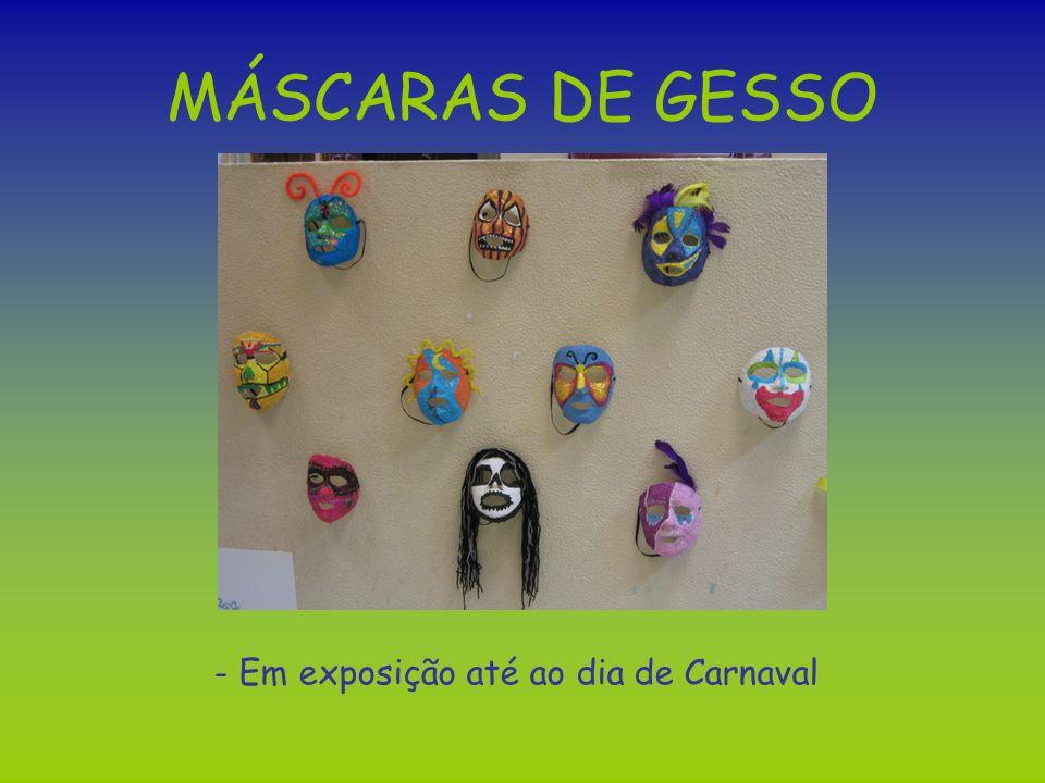 MÁSCARAS DE GESSO - Em exposição até ao dia de Carnaval
