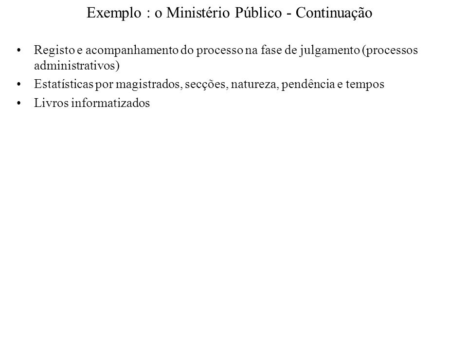 Exemplo : o Ministério Público - Continuação