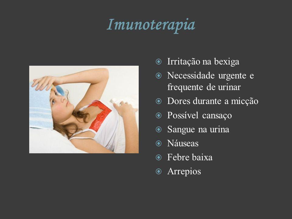 Imunoterapia Irritação na bexiga