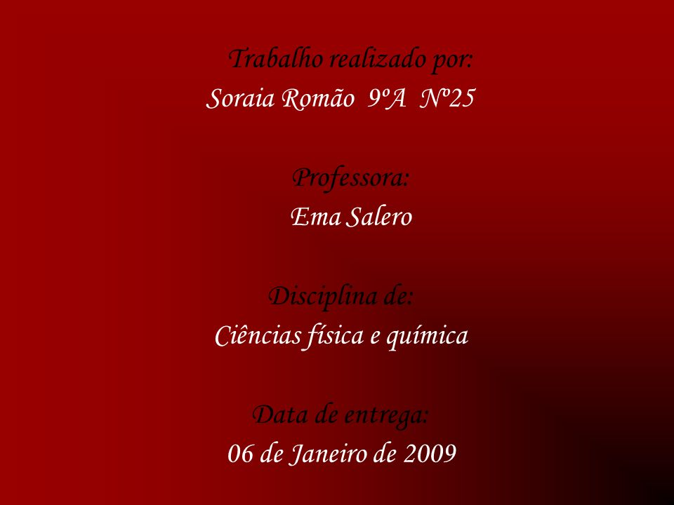 Trabalho realizado por: Soraia Romão 9ºA Nº25 Professora: Ema Salero