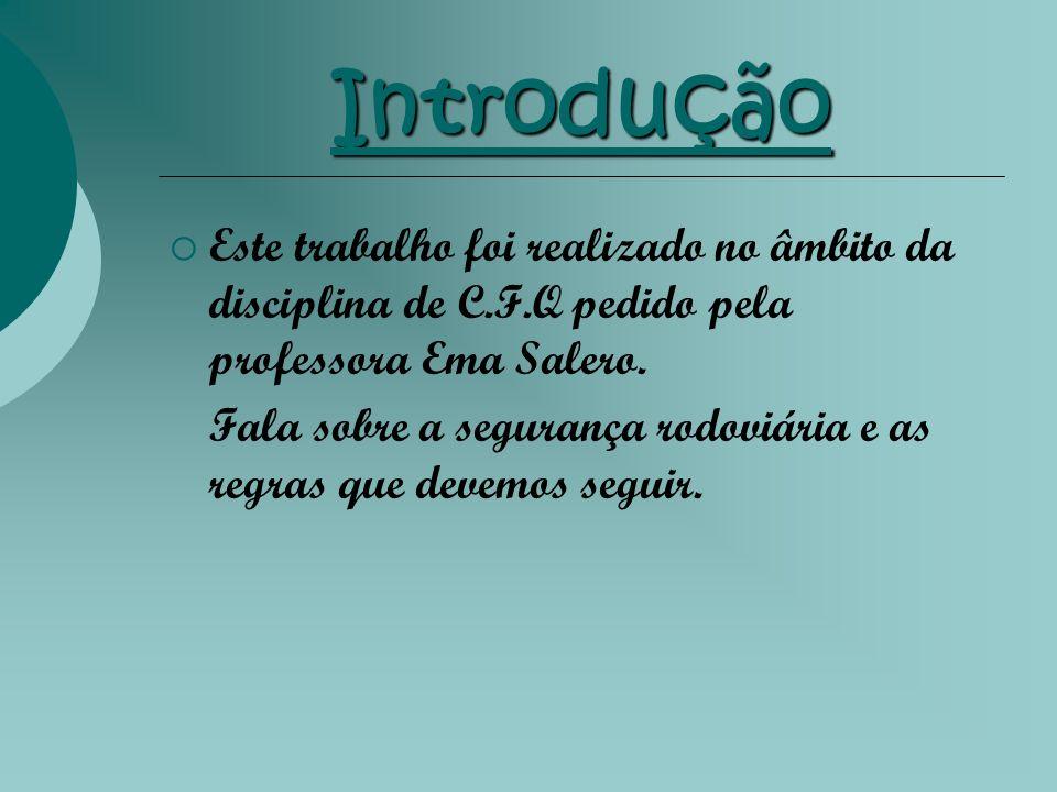 Introdução Este trabalho foi realizado no âmbito da disciplina de C.F.Q pedido pela professora Ema Salero.