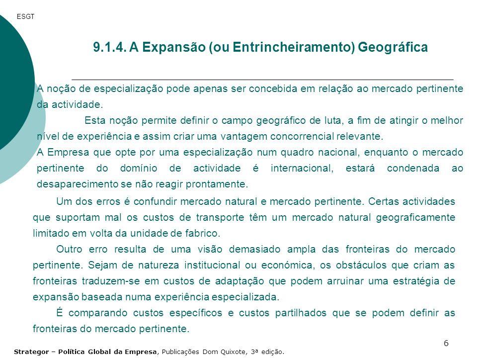 9.1.4. A Expansão (ou Entrincheiramento) Geográfica