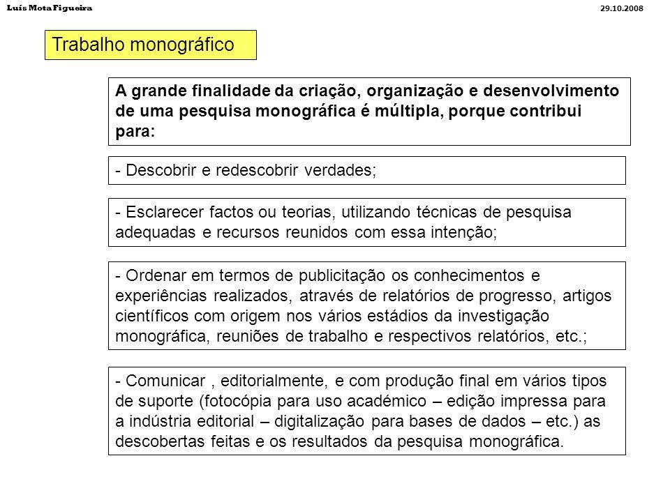 Luís Mota Figueira29.10.2008. Trabalho monográfico.