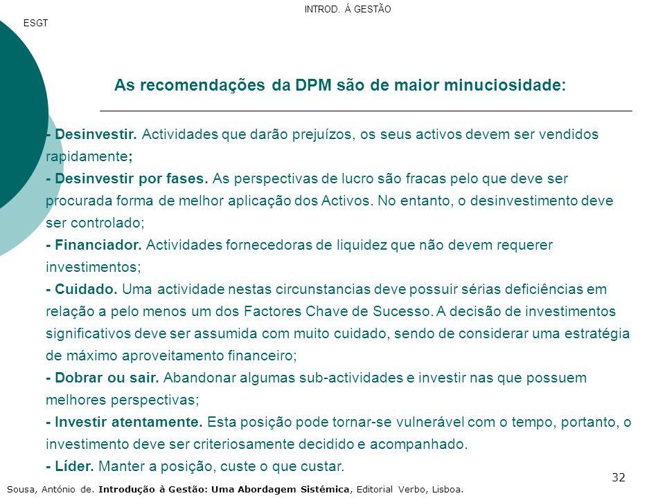 As recomendações da DPM são de maior minuciosidade: