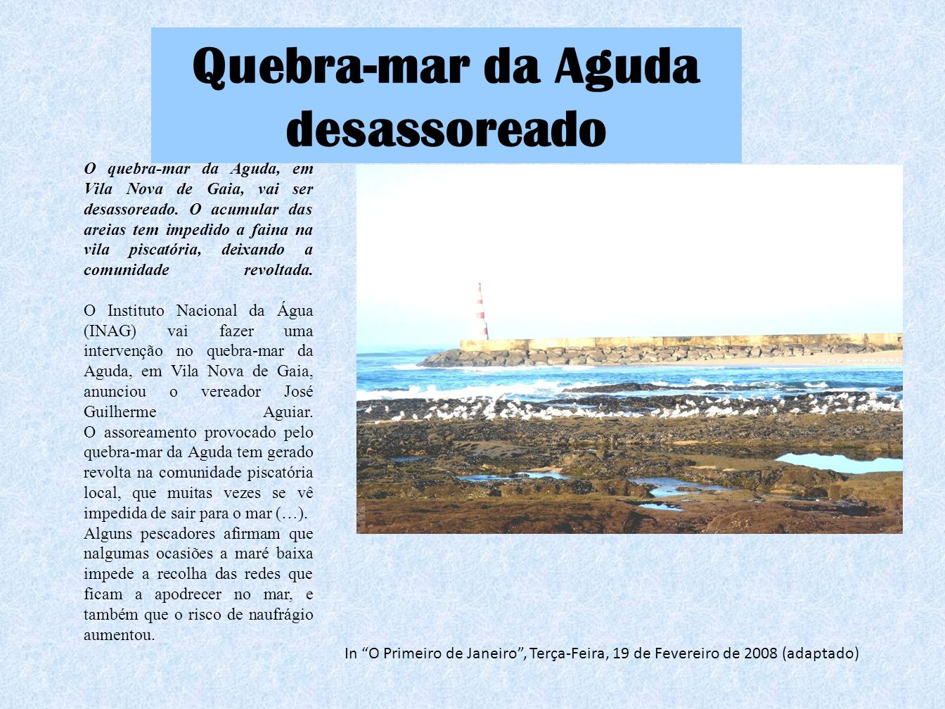 Quebra-mar da Aguda desassoreado
