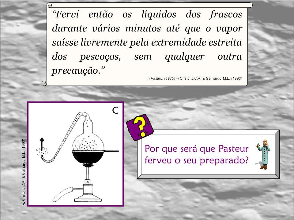 Por que será que Pasteur ferveu o seu preparado