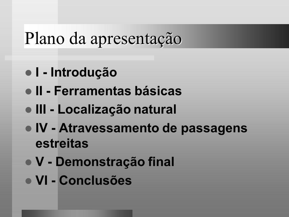 Plano da apresentação I - Introdução II - Ferramentas básicas