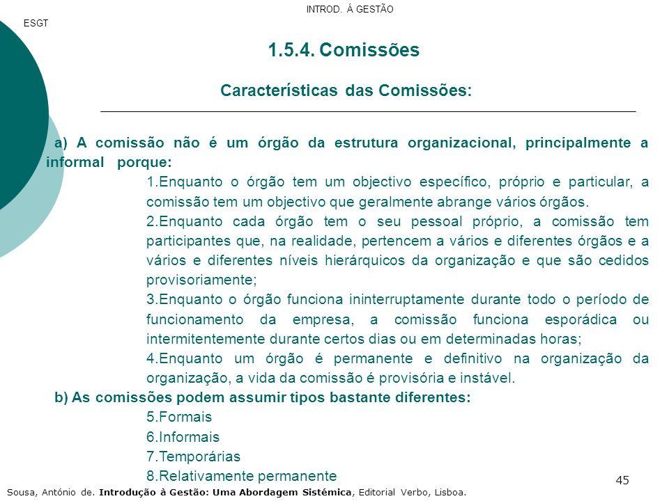 1.5.4. Comissões Características das Comissões: