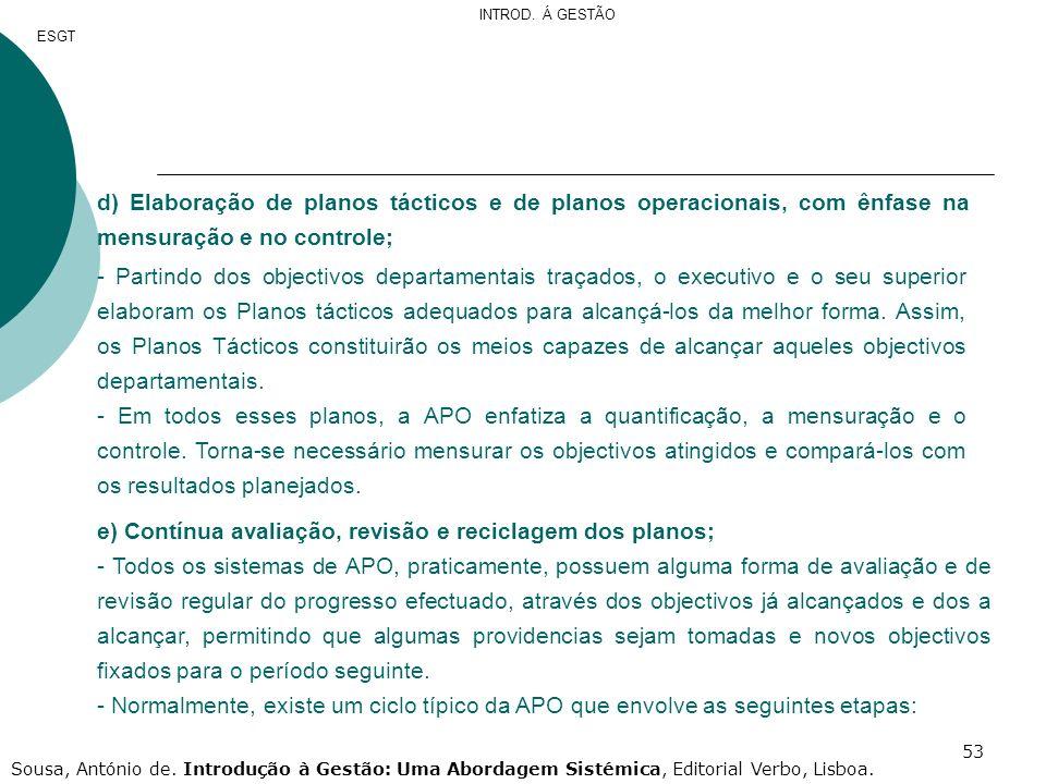 e) Contínua avaliação, revisão e reciclagem dos planos;