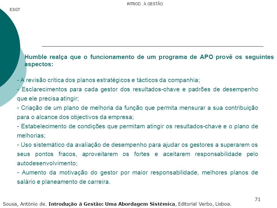 - A revisão critica dos planos estratégicos e tácticos da companhia;