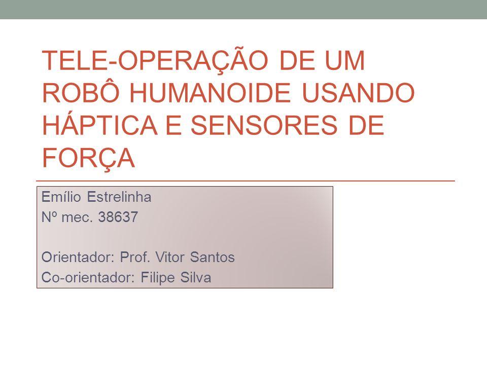 TELE-OPERAÇÃO DE UM ROBÔ HUMANOIDE USANDO HÁPTICA E SENSORES DE FORÇA