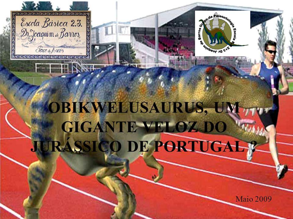 OBIKWELUSAURUS, UM GIGANTE VELOZ DO JURÁSSICO DE PORTUGAL
