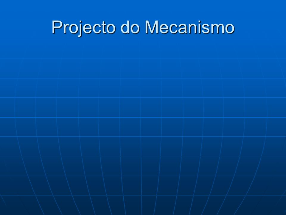 Projecto do Mecanismo