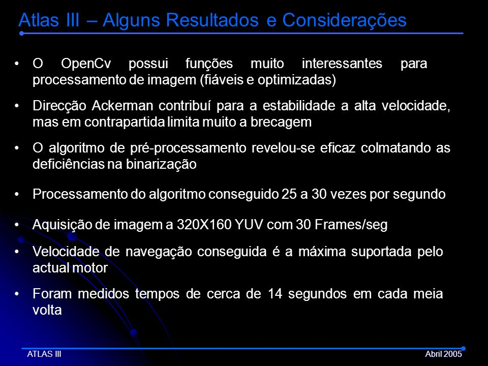 Atlas III – Alguns Resultados e Considerações