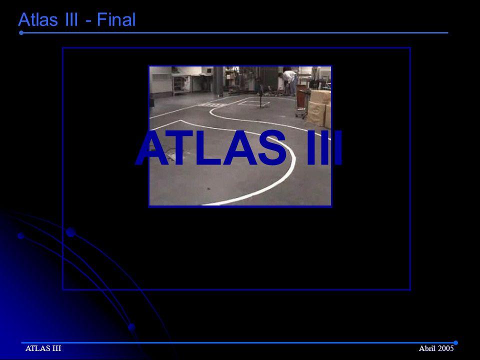 Atlas III - Final ATLAS III ATLAS III Abril 2005